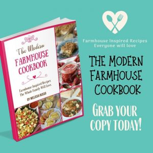 The Modern Farmhouse Cookbook by Melissa Russo: 25 Farmhouse Inspired Recipes The Whole Family Will Love