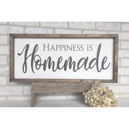 Farmhouse Happiness is Homemade Sign