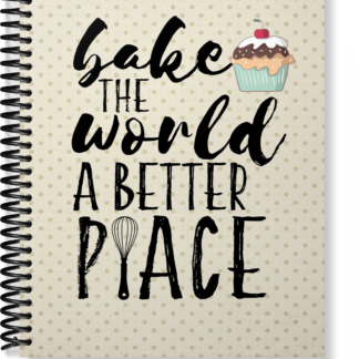 Bake The World A Better Place Recipe Journal